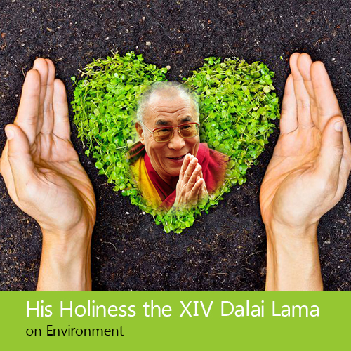His Holiness the XIV Dalai Lama on Environment