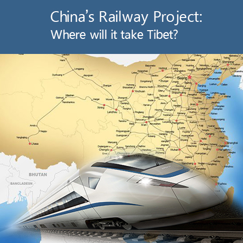 China's Railway Project- Where will it take Tibet?