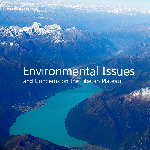 Environmental Issues and Concerns on the Tibetan Plateau