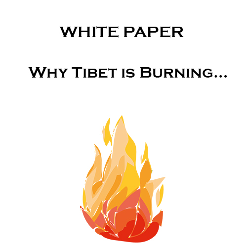 Why Tibet is Burning…