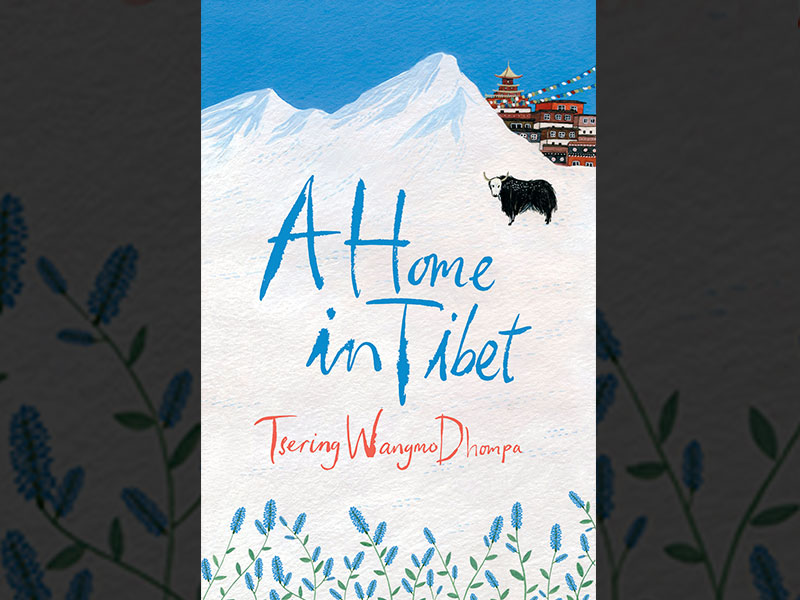 A Home in Tibet by Tsering Wangmo Dhompa, Penguin Viking, Price: Rs 499, PP: 306
