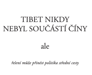 Tibet was never a part of China but Middle Way Approach remains a viable solution (Czech language)